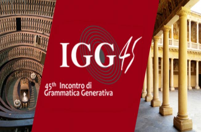 Collegamento a IGG45.   45° Incontro di Grammatica Generativa.